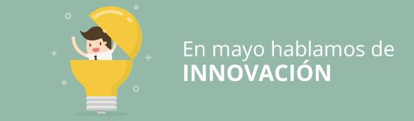 En mayo hablamos de Innovación