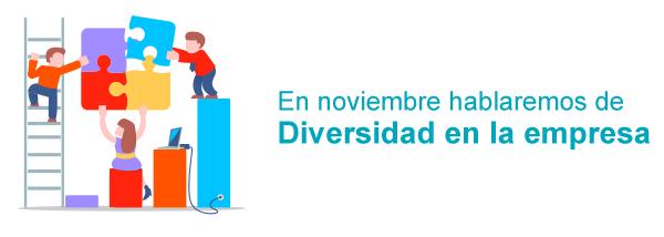 En noviembre hablamos de Diversidad en la empresa