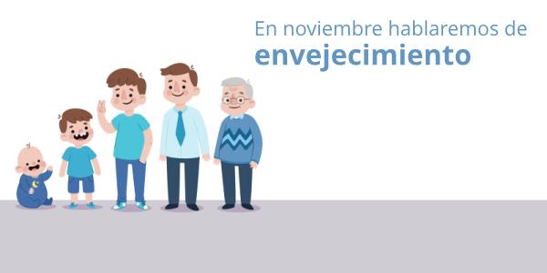 En noviembre hablaremos de Envejecimiento