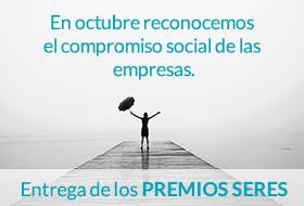 En octubre reconocemos el compromiso social de las empresas. Entrega de Premios SERES 2017.